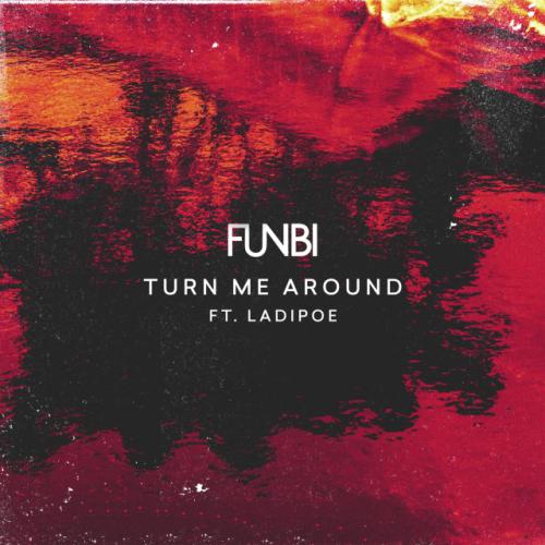 Turn Me Around (Ft Funbi)