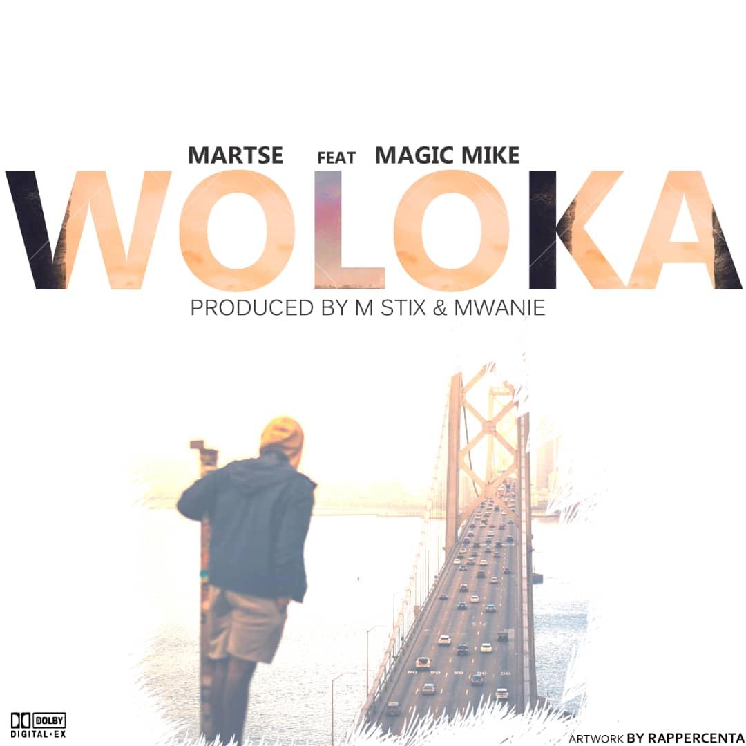 Woloka (Ft Magic Mike)
