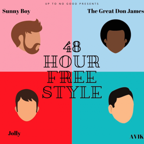 48 Hour FreeStyle (Ft Andrew Jolly, the Great Don James, Avik)