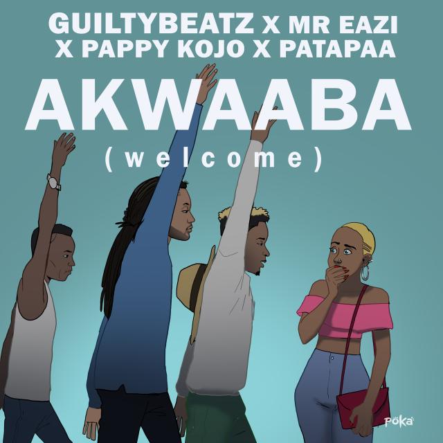 Akwaaba  (Ft Mr Eazi, Pappy Kojo, Patapaa)