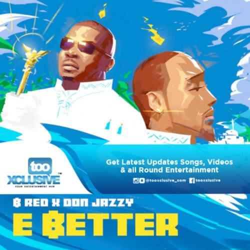 E Better Ft Don Jazzy
