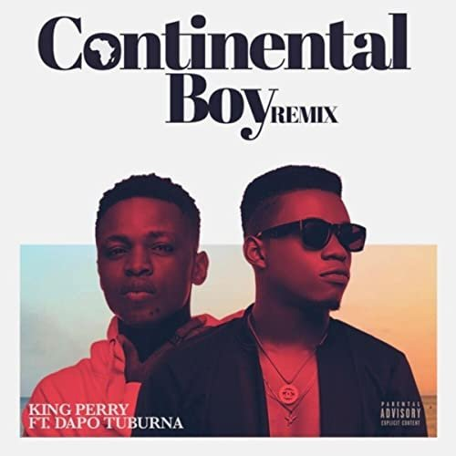 Continental Boy (Remix) (Ft Dapo Tuburna)