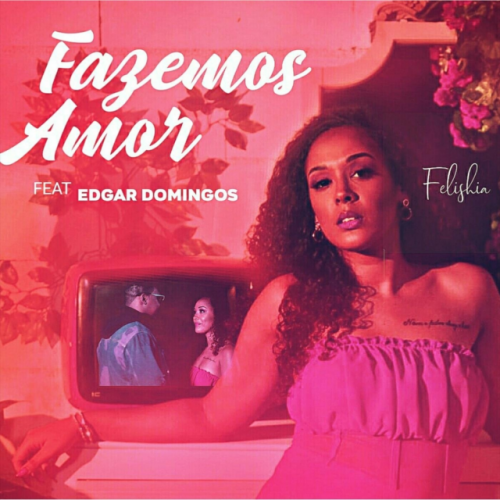 Fazemos Amor (Ft Edgar Domingos