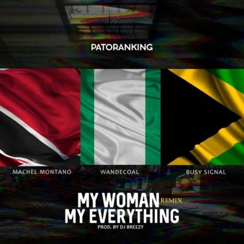 My Woman My Everything Remix (Ft  Wande Coal, Machel Montano, Busy Signal)