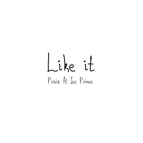 Like It (Ft Ice Prince)