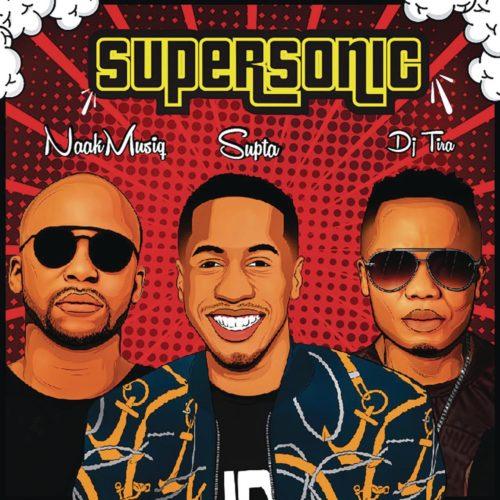 SuperSonic (Ft  NaakMusiQ, DJ Tira)