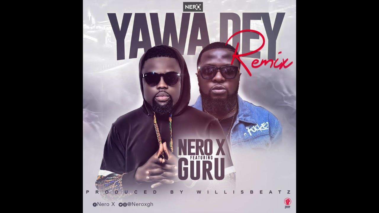 Yawa Go Dey remix (Ft Guru)