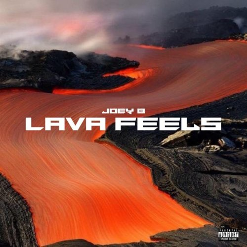 Lava Feels Ep by Joey B