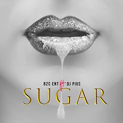 Sugar (Ft Dj Pius)