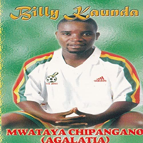 Mwataya Chipangano by Billy Kaunda