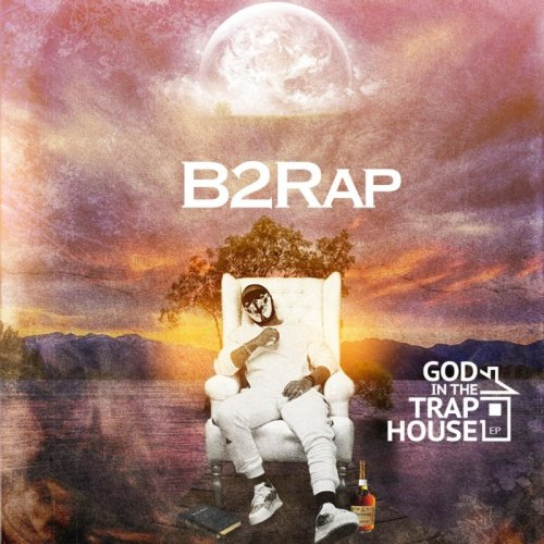 GOD in the Trap House EP by B2Rap
