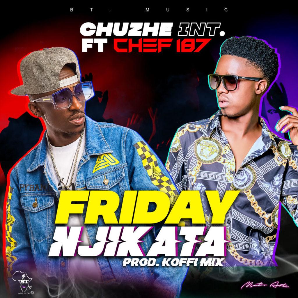 Friday Njikata (Ft Chef 187)
