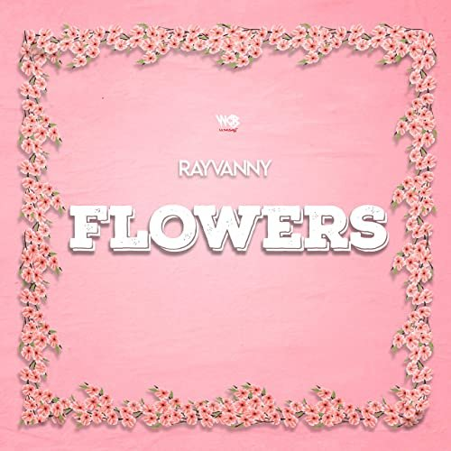 Flowers by Rayvanny
