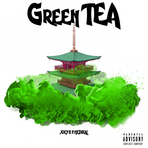 Green Tea (Ft Joey B, Meikal)