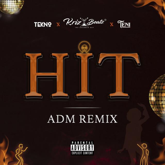 Hit ADM Remix (Ft Tekno, Teni)