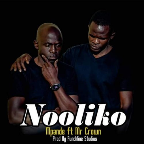 Nooliko(Ft Mr Crown)