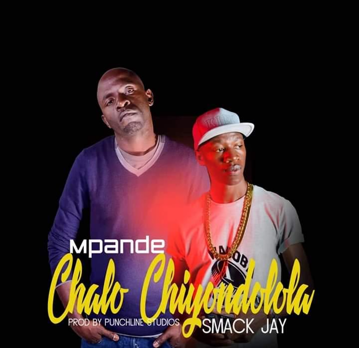 Chalo Chiyondolola(Ft Smack Jay)