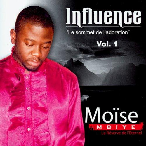 Influence, vol. 1 (Le sommet de l'adoration la réverve de l'éternel)