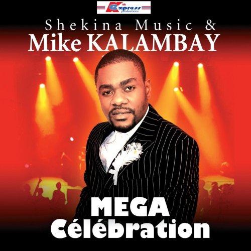 Mega Celebration (Live) by Mike Kalambay