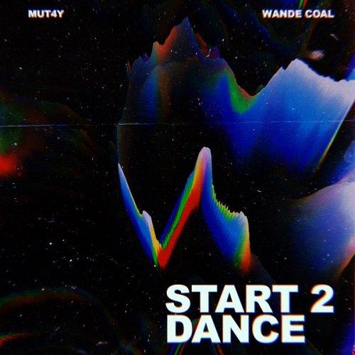 Start 2 Dance (Ft  Wande Coal)