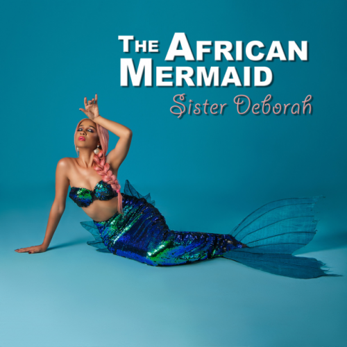 The African Mermaid by Sister Deborah