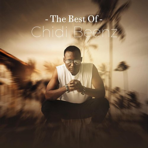 The Best of Chidi Beenz by Chidi Beenz
