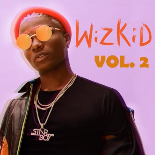 Wizkid Vol, 2