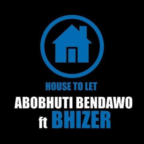 House To Let (Ft Bhizer)