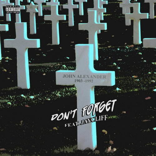 Don't Forget (Ft Jay Cliff)