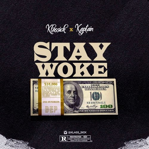 Stay Woke (Ft Kaptain)