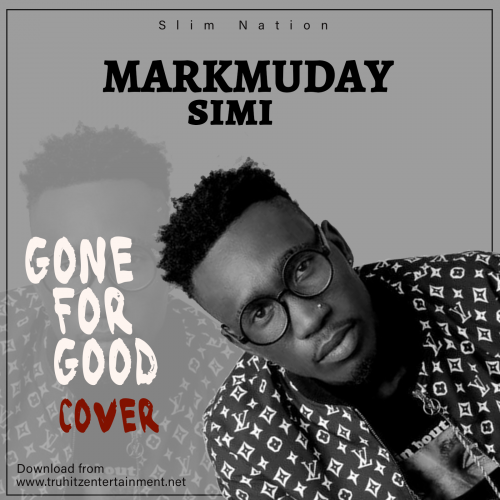Gone For Good (Ft Simi)