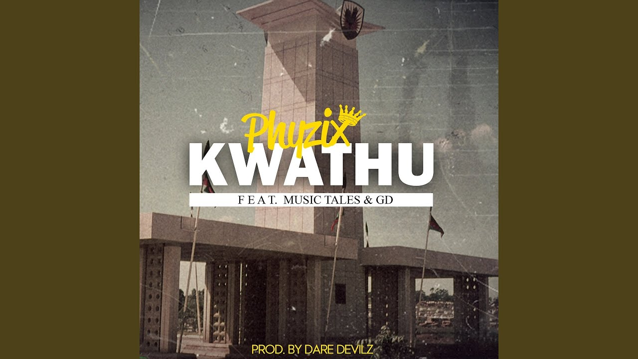 Kwathu (Ft Music Tales, GD)
