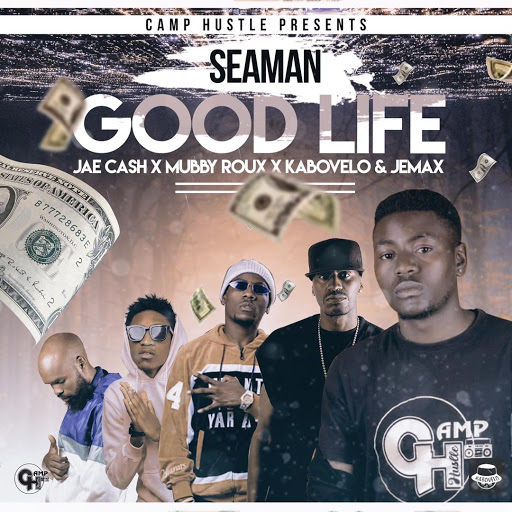 Good Life (Ft Seaman, Jemax, Kabovelo, Mubby Roux, Jae Cash)