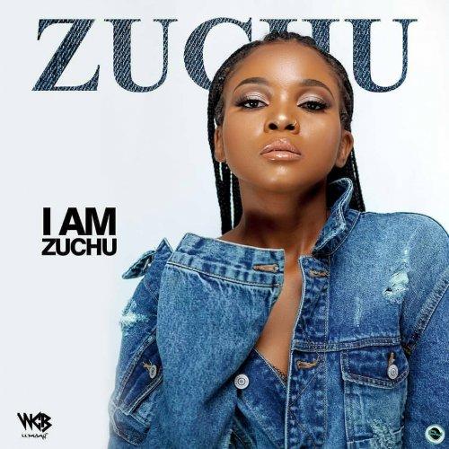 I Am Zuchu by Zuchu
