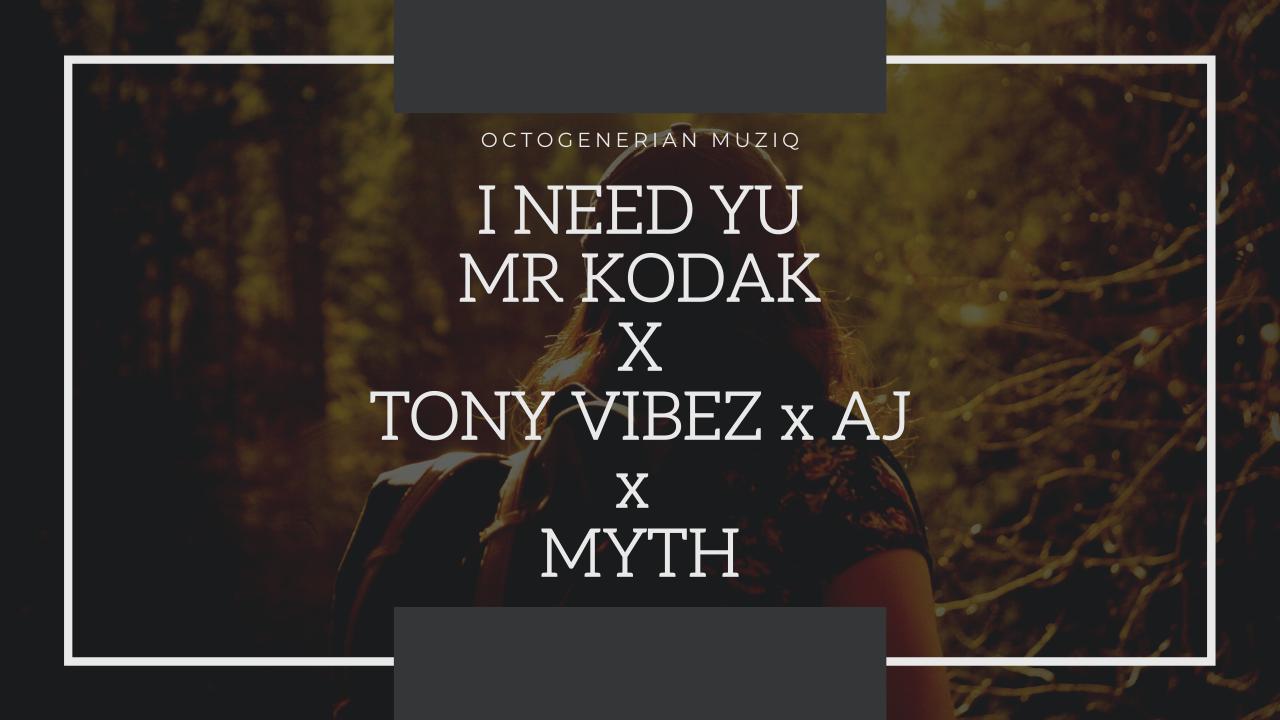 I need yu x Myth x Aj x Tony vibez