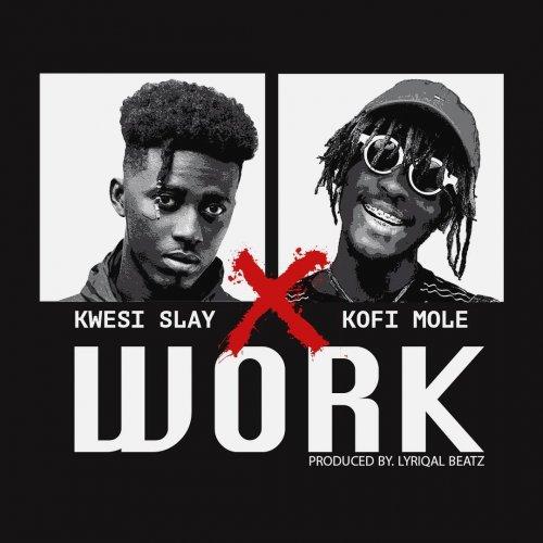 Work (Ft Kofi Mole)