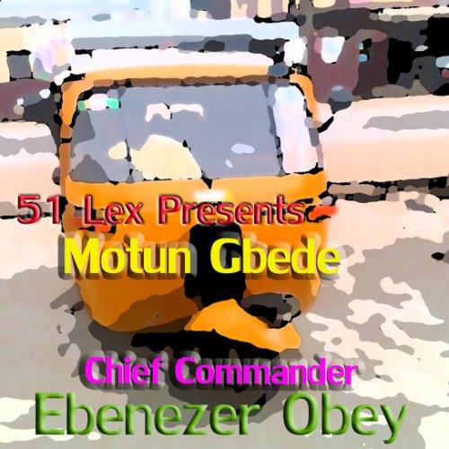 51 Lex Presents Motun Gbede