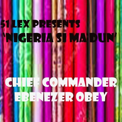 Nigeria Si Ma Dun Medley, Pt. 1