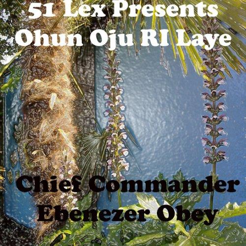 51 Lex Presents Ohun Oju Ri Laye