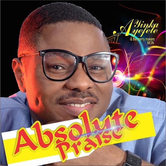 Absolute Praise (Ek'orin Iyin)