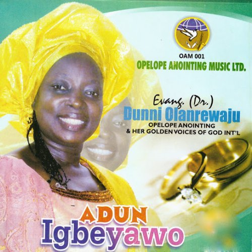 Adun Igbeyawo (Ft Golden Voices of God Int'l)