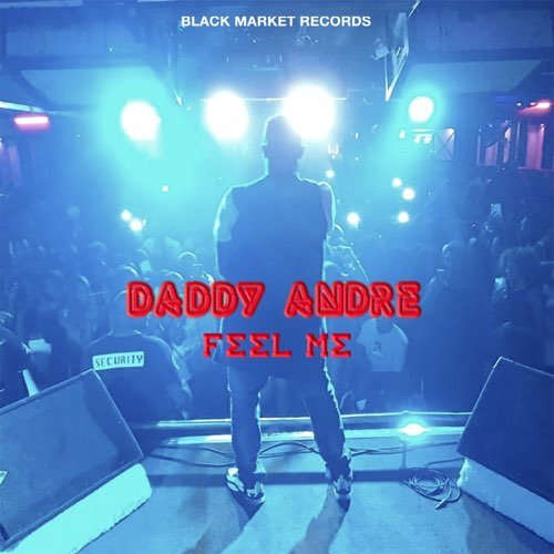 Feel Me by Daddy Andre