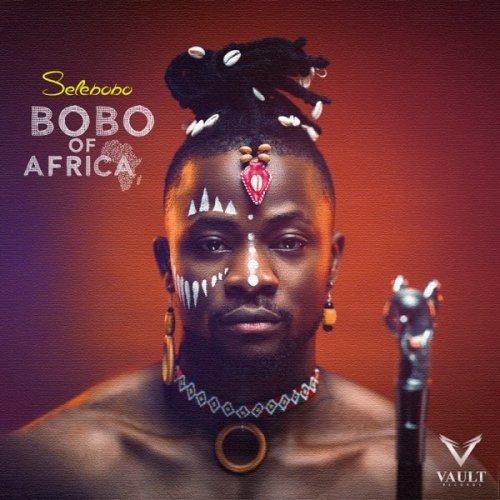 Bobo of Africa (EP) by Selebobo | Album