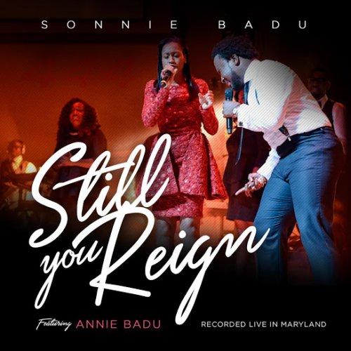 Still You Reign (Live) (Ft Annie Badu)
