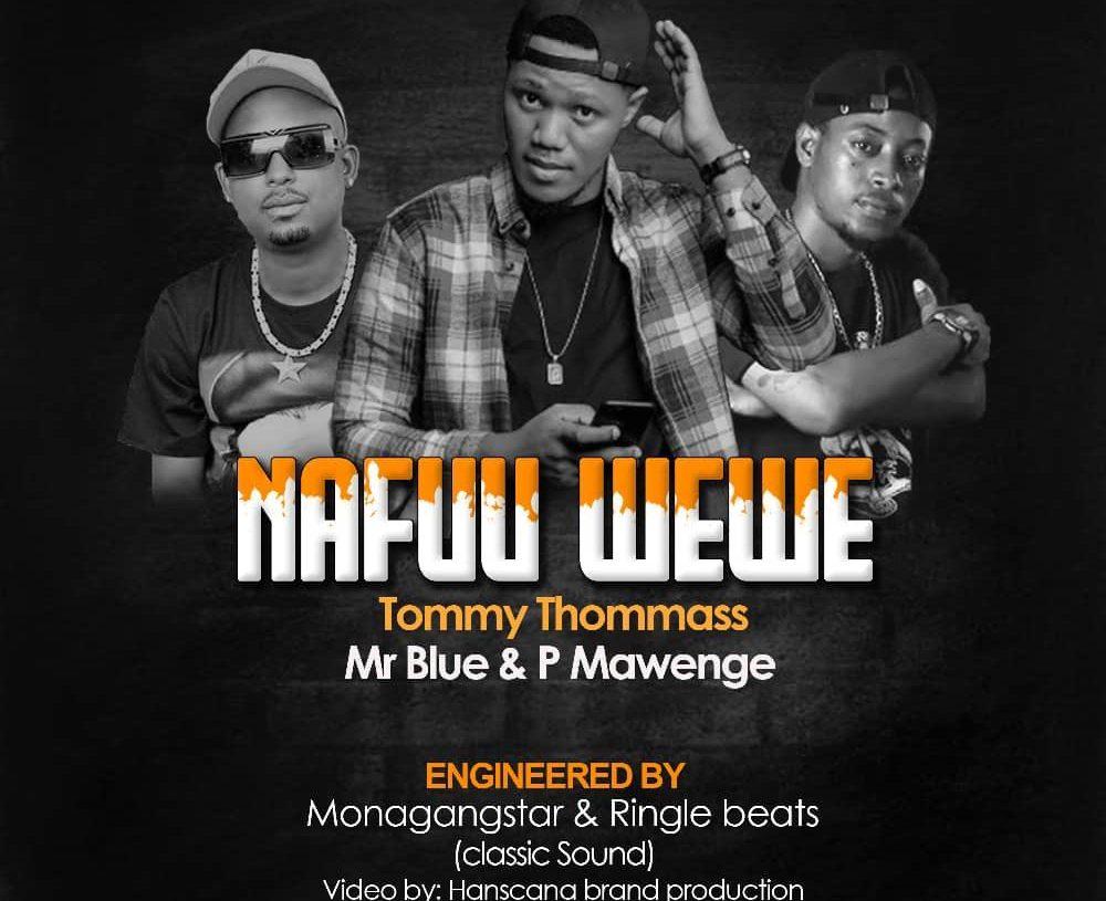 Nafuu Wewe (Ft Mr Blue, P Mawenge)