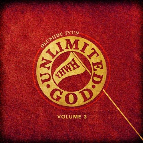 Unlimited God, Vol. 3