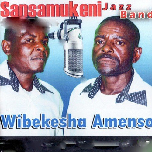 Wibekesha Amenso by Sansamukeni Jazz Band