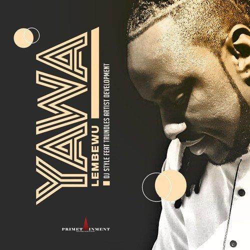 Yawa Lembewu (Ft Trundles Artist Development)
