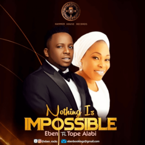 Nothing is Impossible (Ft Tope Alabi)