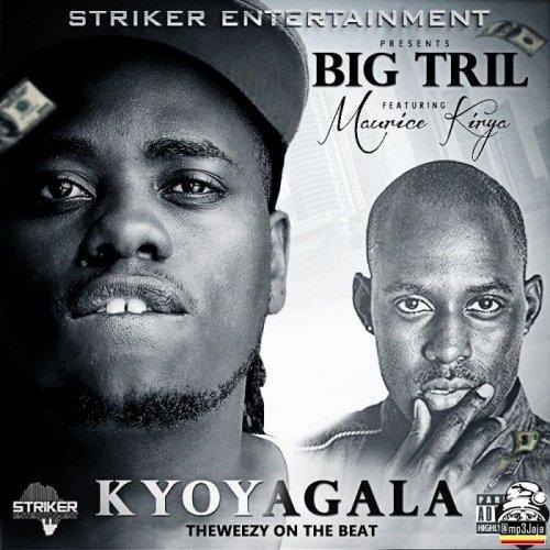 Kyoyagala (Ft Maurice Kirya)